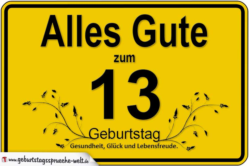 Alles Gute Zum 13 Geburtstag Happy Geburtstag Wunsche Spruche
