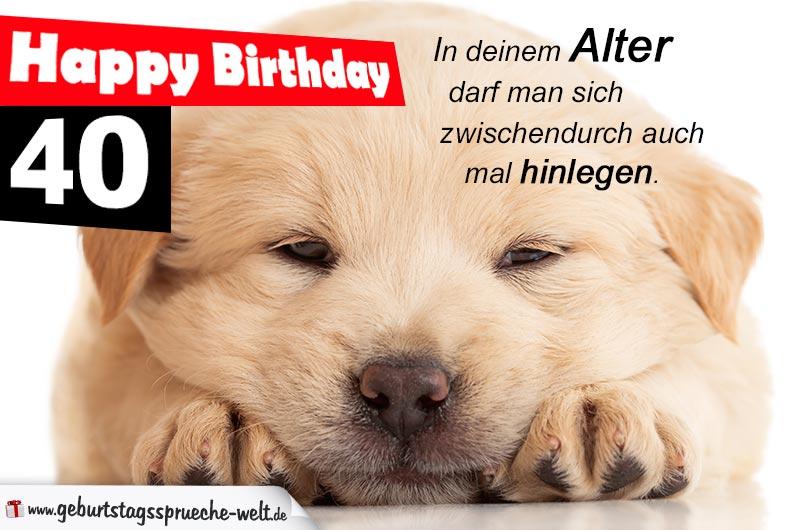 Happy Birthday 40 U2013 In Deinem Alter Darf Man Sich Zwischendurch Auch Mal  Hinlegen. Geburtstagskarte ...