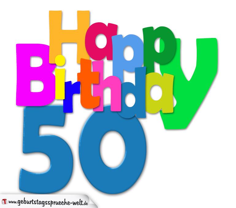 50 geburtstag happy birthday geburtstagskarte mit bunten buchstaben geburtstagsspr che welt. Black Bedroom Furniture Sets. Home Design Ideas