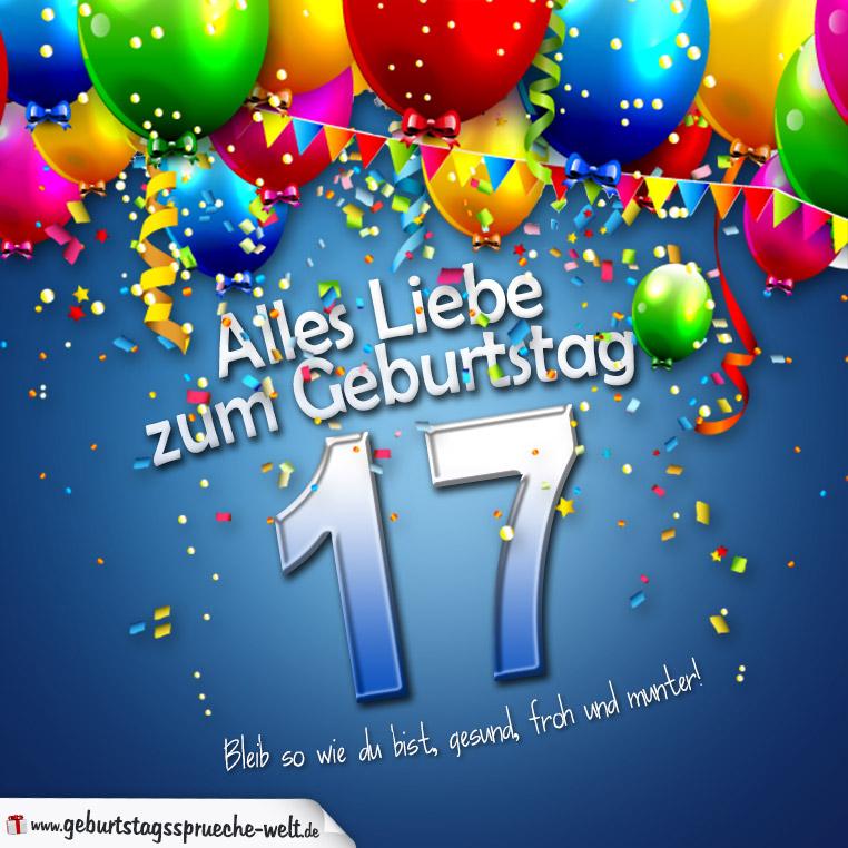 Lustige Geburtstagssprüche Zum 17ten Geburtstagssprüche