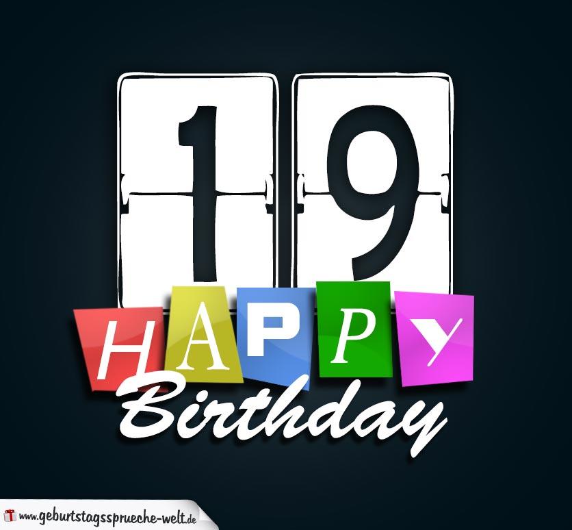 19 geburtstag happy birthday geburtstagskarte geburtstagsspr che welt. Black Bedroom Furniture Sets. Home Design Ideas