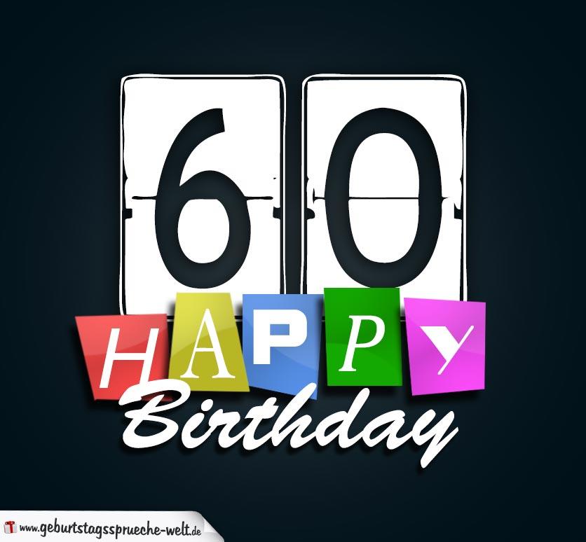 60 geburtstag happy birthday geburtstagskarte geburtstagsspr che welt. Black Bedroom Furniture Sets. Home Design Ideas