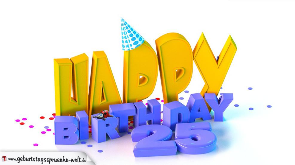Geburtstagsbild happy birthday zum 25 geburtstag for Geburtstagskarte 25 geburtstag