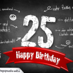 Komplimente und Sprüche zum 25. Geburtstag auf Tafel geschrieben