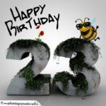 Happy Birthday 3D - 23. Geburtstag