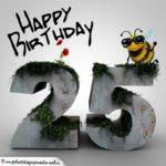 Happy Birthday 3D - 25. Geburtstag