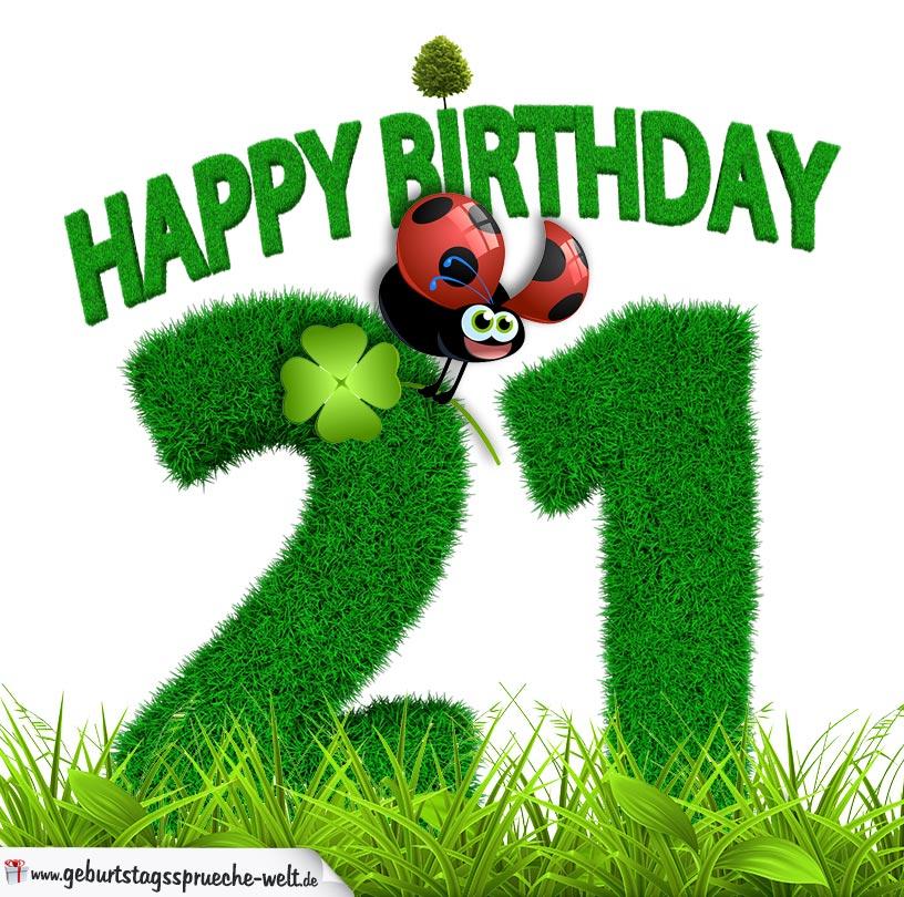 21 geburtstag als graszahl happy birthday geburtstagsspr che welt. Black Bedroom Furniture Sets. Home Design Ideas