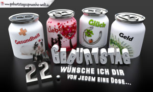 3D Geburtstagskarte mit Glückwünschen in Dosen zum 22. Geburtstag