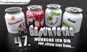 3D Geburtstagskarte mit Glückwünschen in Dosen zum 47. Geburtstag