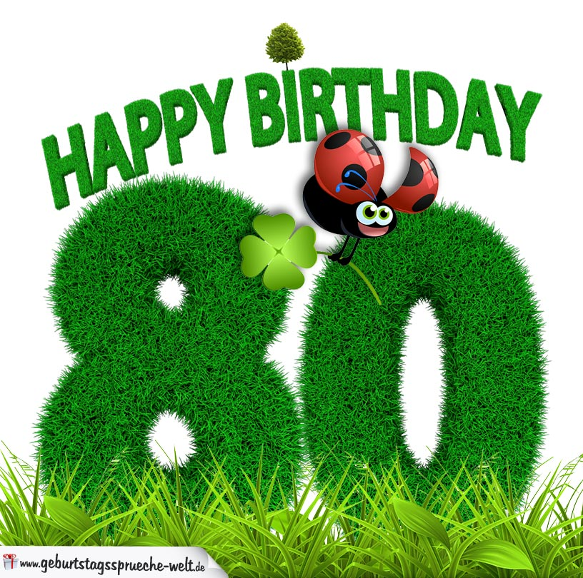 80 geburtstag 80. Geburtstag als Graszahl Happy Birthday   Geburtstagssprüche Welt 80 geburtstag