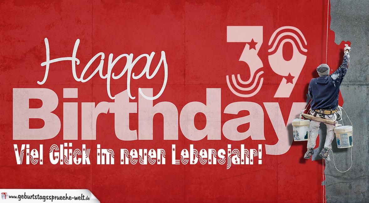 Glückwunsch Zum 39 Geburtstag Happy Birthday Geburtstagssprüche