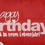 Happy Birthday - Viel Glück im neuen Lebensjahr
