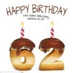Happy Birthday in Keksschrift zum 62. Geburtstag