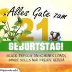 21. Geburtstag - Geburtstagskarte ALLES GUTE mit schönem Spruch