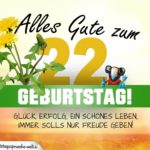 22. Geburtstag - Geburtstagskarte ALLES GUTE mit schönem Spruch