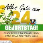 24. Geburtstag - Geburtstagskarte ALLES GUTE mit schönem Spruch