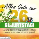 26. Geburtstag - Geburtstagskarte ALLES GUTE mit schönem Spruch