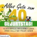 40. Geburtstag - Geburtstagskarte ALLES GUTE mit schönem Spruch