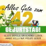 42. Geburtstag - Geburtstagskarte ALLES GUTE mit schönem Spruch