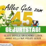 45. Geburtstag - Geburtstagskarte ALLES GUTE mit schönem Spruch