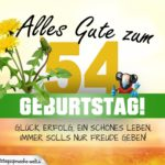 54. Geburtstag - Geburtstagskarte ALLES GUTE mit schönem Spruch