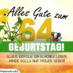 64. Geburtstag - Geburtstagskarte ALLES GUTE mit schönem Spruch