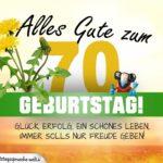 70. Geburtstag - Geburtstagskarte ALLES GUTE mit schönem Spruch