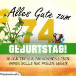 74. Geburtstag - Geburtstagskarte ALLES GUTE mit schönem Spruch