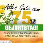 75. Geburtstag - Geburtstagskarte ALLES GUTE mit schönem Spruch