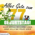 77. Geburtstag - Geburtstagskarte ALLES GUTE mit schönem Spruch