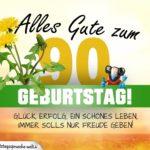 90. Geburtstag - Geburtstagskarte ALLES GUTE mit schönem Spruch