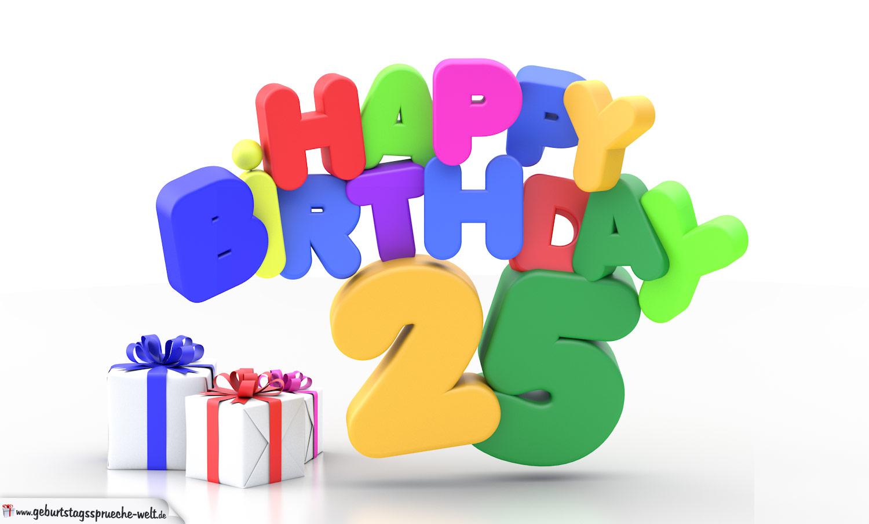 Happy birthday 25 geburtstag geburtstagsspr che welt - Geburtstagsbilder zum 25 ...