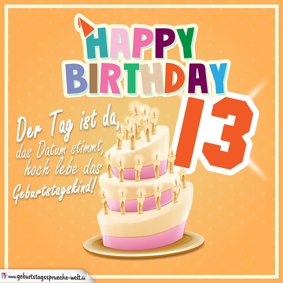 13 geburtstag zum geburtstagssprüche Zum Geburtstag