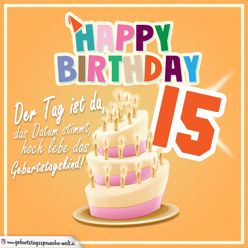 15. Geburtstag Geburtstagssprüche Happy Birthday Geburtstagskind