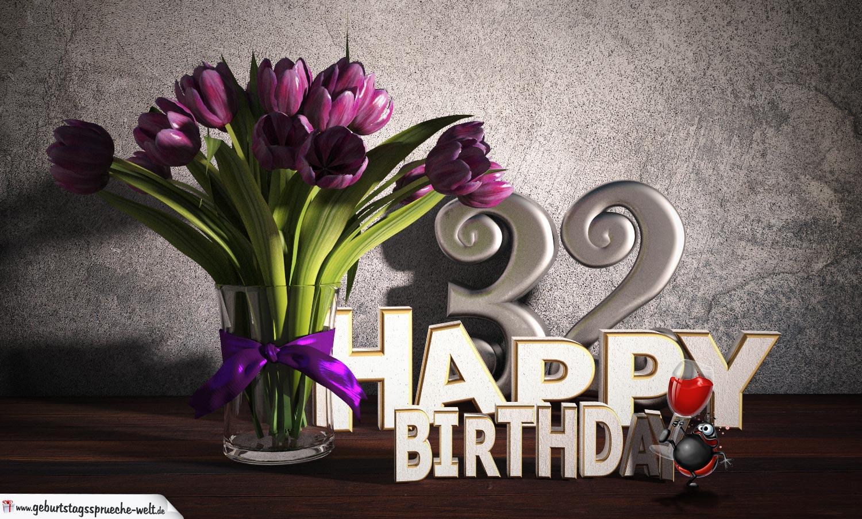 Geburtstagsgruß 32 Happy Birthday mit Tulpenstrauß