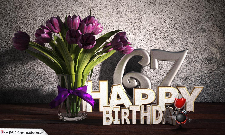 Geburtstagsgruß 67 Happy Birthday mit Tulpenstrauß
