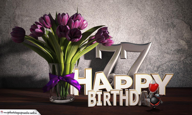 Geburtstagsgruß 77 Happy Birthday mit Tulpenstrauß