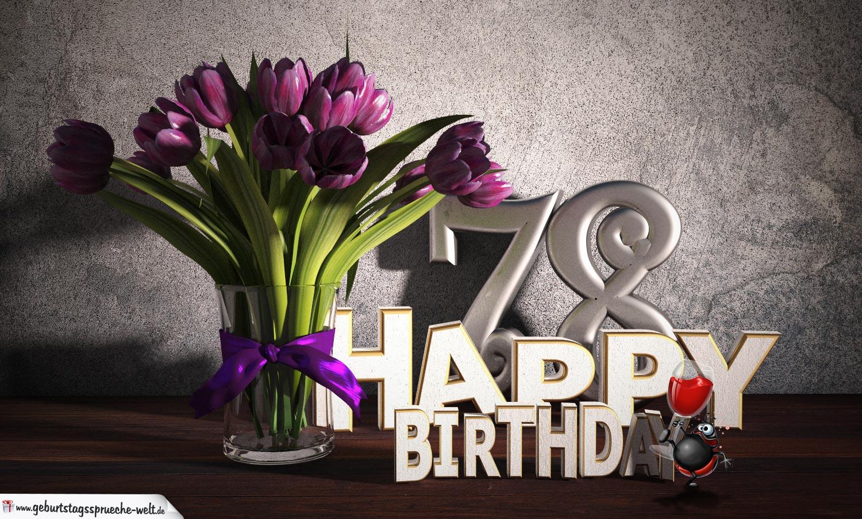 Geburtstagsgruß 78 Happy Birthday mit Tulpenstrauß