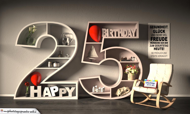 Kostenlose geburtstagskarte happy birthday mit spruch zum 25 geburtstag geburtstagsspr che welt - Geburtstagskarte 25 geburtstag ...