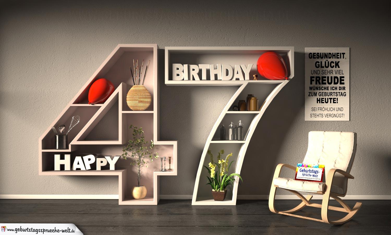 Kostenlose Geburtstagskarte Happy Birthday mit Spruch zum 47. Geburtstag