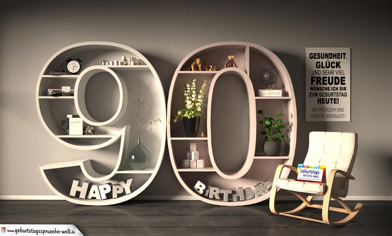 kostenlose geburtstagskarte happy birthday mit spruch zum 90 geburtstag geburtstagsspr che welt. Black Bedroom Furniture Sets. Home Design Ideas