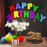Happy Birthday 25 Jahre Glückwunschkarte mit Margeriten-Blumenstrauß, Luftballons und Geschenk unter Glasglocke