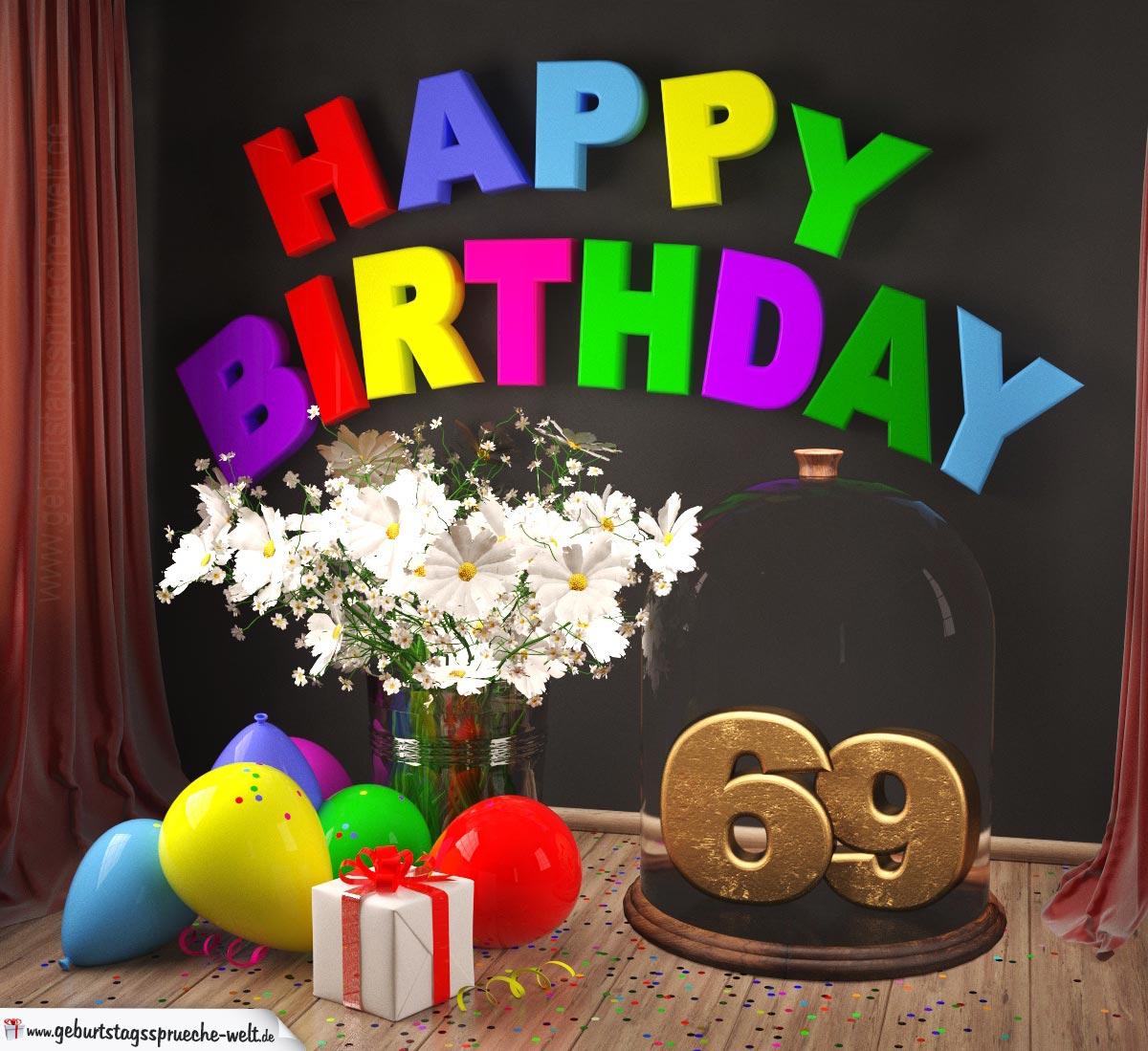 Happy Birthday 69 Jahre Glückwunschkarte mit Margeriten-Blumenstrauß, Luftballons und Geschenk unter Glasglocke