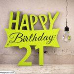 Holzausschnitt Happy Birthday 21. Geburtstag Spruch