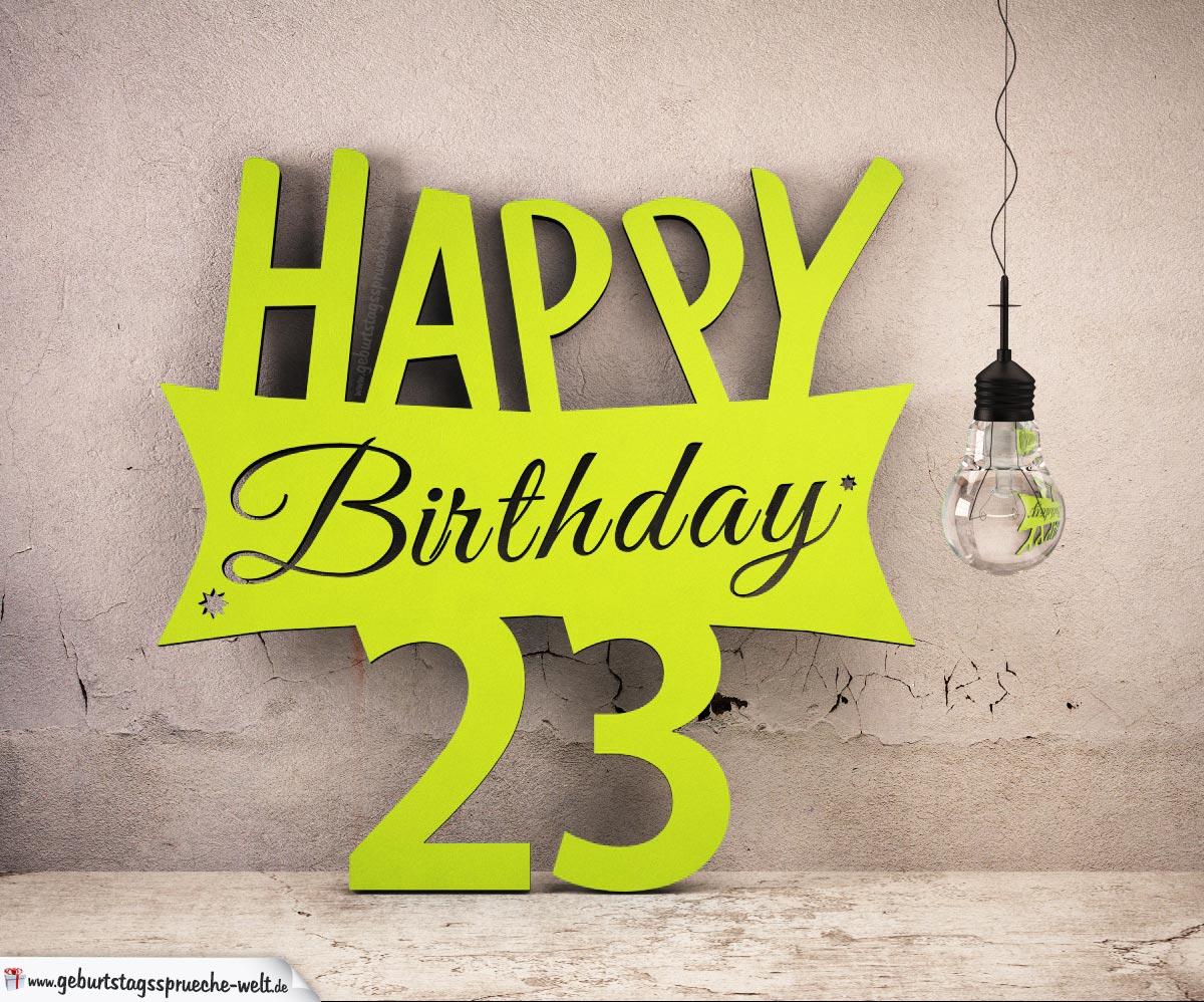 Holzausschnitt Happy Birthday 23. Geburtstag Spruch