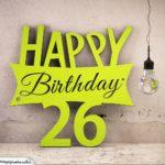 Holzausschnitt Happy Birthday 26. Geburtstag Spruch