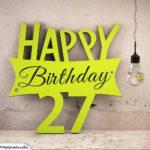 Holzausschnitt Happy Birthday 27. Geburtstag Spruch