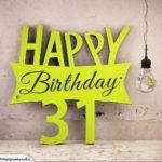 Holzausschnitt Happy Birthday 31. Geburtstag Spruch