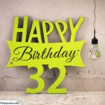 Holzausschnitt Happy Birthday 32. Geburtstag Spruch