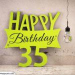 Holzausschnitt Happy Birthday 35. Geburtstag Spruch